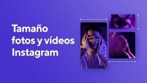 Tamaño fotos y vídeos Instagram – Guía Actualizada 2020